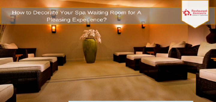 How To Decorate Your Spa Waiting Room For A Pleasing